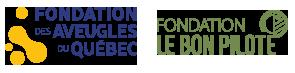 Fondation des Aveugles du Québec et Fondation Le Bon Pilote